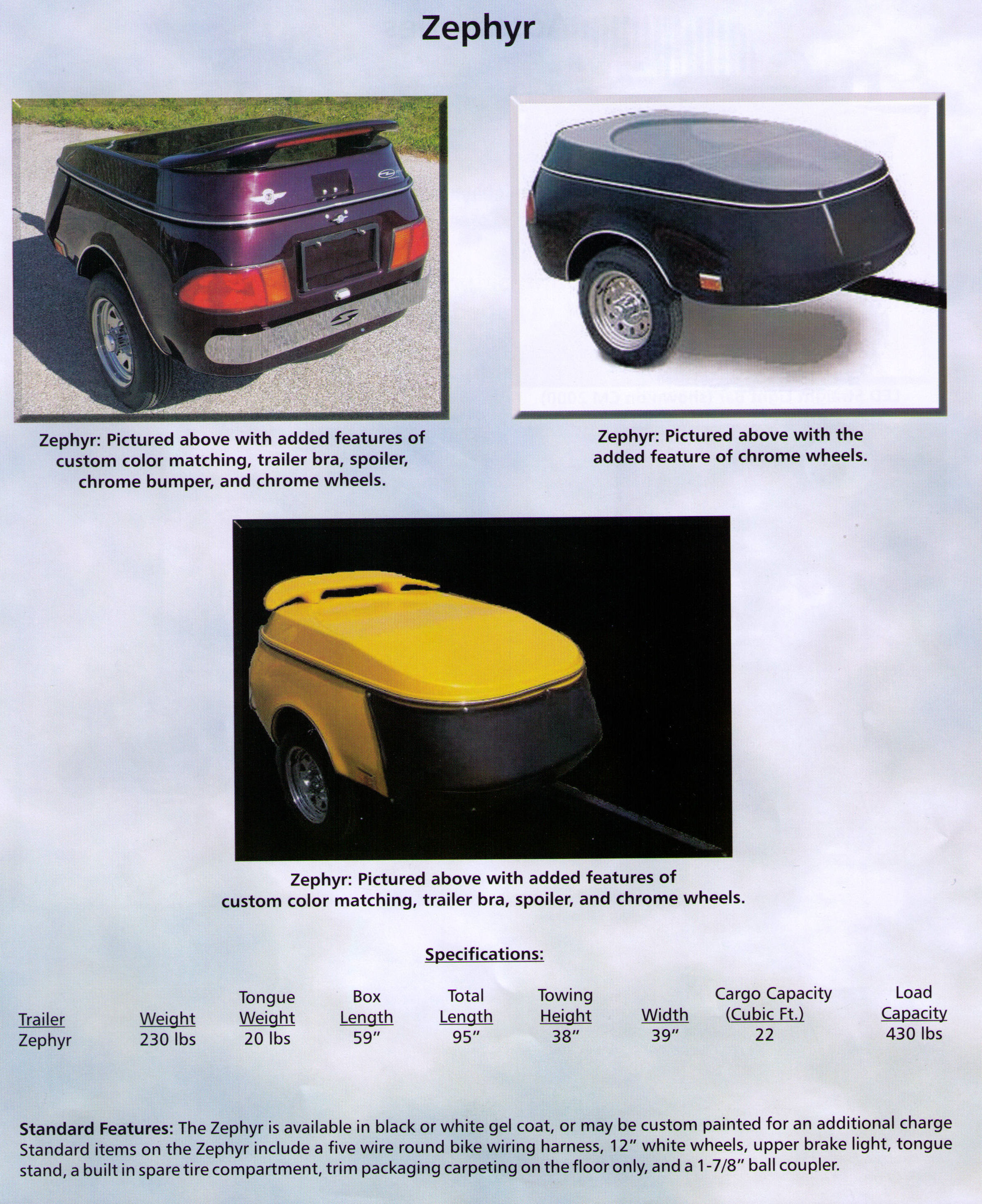 Features/Specifications The Zephyr Motorcycle Towable Cargo Trailer